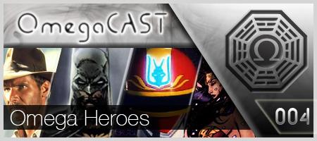 Omega Cast – Episodio 4 – Omega Heroes