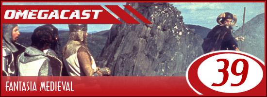 Omegacast – Episodio 39 – Fantasia Medieval