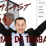 Omegacast – Episódio 54 – Histórias de Trabalho