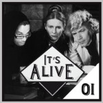 ITS ALIVEEEE 01 - Podcast