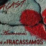 Omegacast - Episodio 62 - Desilusões Amorosas : Tentamos e Fracassamos