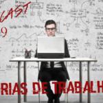 Omegacast - Episódio 79 - Histórias de Trabalho V4