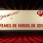 Omegacast - Episódio 81- Filmes de Heróis 2019