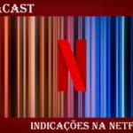 Omegacast - Episódio 86 - Indicações na Netflix
